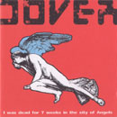 Dover - I Was Dead For 7 Weeks In The City Of Angels
